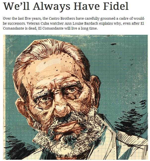 """We'll Always Have Fidel"" argues Bardach in Pacific Standard magazine. Art by Graham Smith.""We'll Always Have Fidel"" argues Bardach in Pacific Standard magazine. Art by Graham Smith."